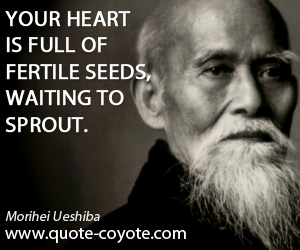 Fertile quotes - Your heart is full of fertile seeds, waiting to sprout.