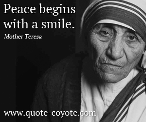 Smile quotes - Peace begins with a smile.