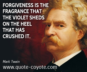 Heel quotes - Forgiveness is the fragrance that the violet sheds on the heel that has crushed it.