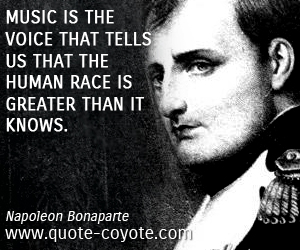 quotes - Music is the voice that tells us that the human race is greater than it knows.