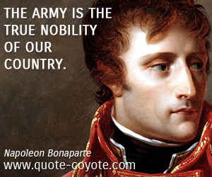 Country quotes - The army is the true nobility of our country.