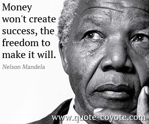 Success quotes - Money won't create success, the freedom to make it will.