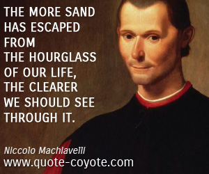 quotes - The more sand has escaped from the hourglass of our life, the clearer we should see through it.