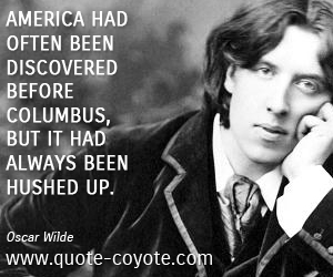 quotes - America had often been discovered before Columbus, but it had always been hushed up.