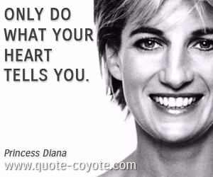 Heart quotes - Only do what your heart tells you.