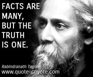 quotes - Facts are many, but the truth is one.
