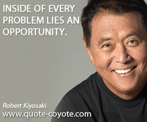 Inside quotes - Inside of every problem lies an opportunity.