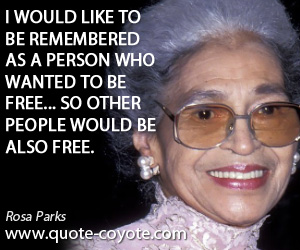 Person quotes - I would like to be remembered as a person who wanted to be free... so other people would be also free.