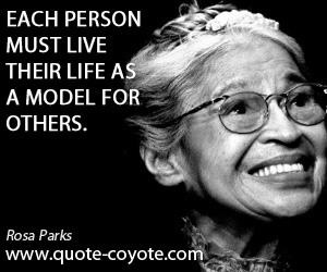 Others quotes - Each person must live their life as a model for others.