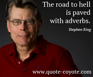 quotes - The road to hell is paved with adverbs