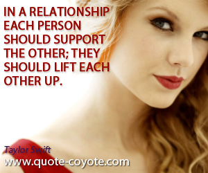Other quotes - In a relationship each person should support the other; they should lift each other up.