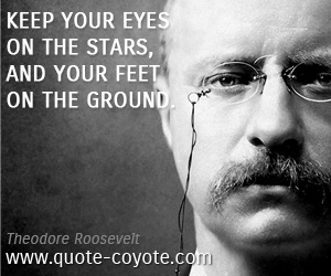 Eyes quotes - Keep your eyes on the stars, and your feet on the ground.