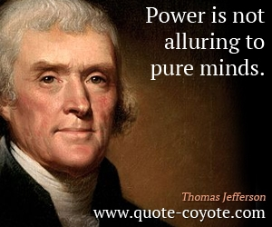 Power quotes - Power is not alluring to pure minds