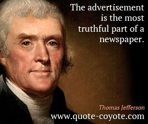quotes - The advertisement is the most truthful part of a newspaper.