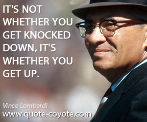 Knocked quotes - It's not whether you get knocked down, it's whether you get up.