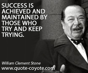 Success quotes - Success is achieved and maintained by those who try and keep trying.