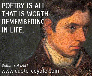 Remember quotes - Poetry is all that is worth remembering in life.