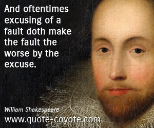 Time quotes - And oftentimes excusing of a fault doth make the fault the worse by the excuse.